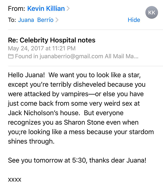"""Here's a screen capture of an email I got from Kevin when I asked him what type of """"look"""" he wanted me to go for as Sharon Stone in his Celebrity Hospital play at the CJM (May, 2017)... his reply makes me laugh so much and it also makes me miss his incredibly fun, warm, and unique creative spirit."""