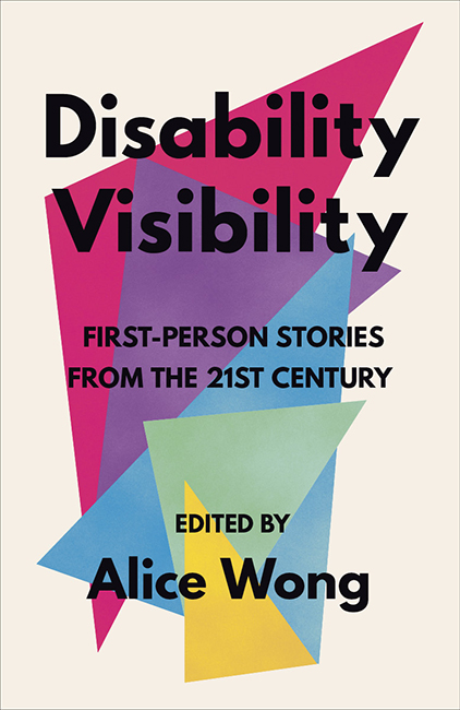 Graphic with a background of overlapping triangles in bright colors with text: Coming June 30, 2020, Pre-order now! In the middle is an image of a book titled Disability Visibility: First Person Stories from the 21st Century Edited by Alice Wong. The book cover has overlapping triangles in a variety of bright colors with black text overlaying them and an off-white background. Book cover by Madeline Partner.